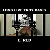 E.Red   Long Live Troy Davis   CD Baby   CIRCLE OF HOPE   Scoop.it