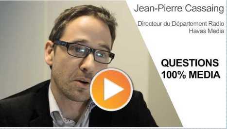 L'audience radio sous toutes ses formes par Jean-Pierre Cassaing d'Havas Media en vidéo - Offremedia | Radio 2.0 (En & Fr) | Scoop.it
