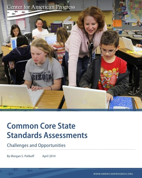 Common Core Assessments: Challenges & Opportunities | CAP | College and Career-Ready Standards for School Leaders | Scoop.it