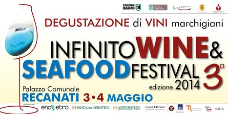 Anticipazioni dall'edizione 2014 dell'Infinito Wine&Seafood festival di Recanati | Le Marche un'altra Italia | Scoop.it