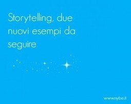 #Storytelling, due nuovi esempi da seguire | Storytelling aziendale | Scoop.it