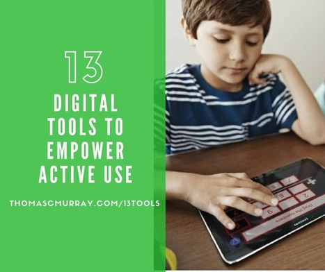 13 Digital Tools to Empower Active Use | Edtech PK-12 | Scoop.it