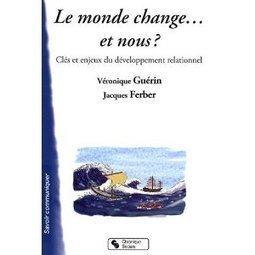 Le monde change... et nous ? Clés et enjeux du développement relationnel | Nouveaux paradigmes | Scoop.it