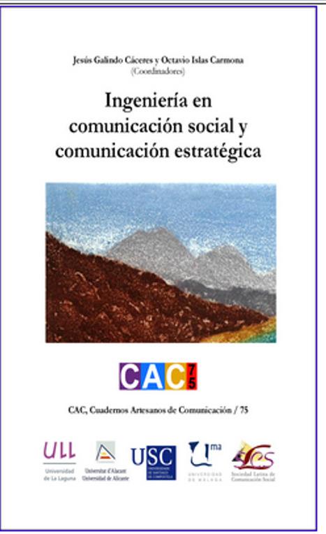 Ingeniería en Comunicación Social y Comunicación Estratégica / Jesús Galindo Cáceres y Octavio Islas Carmona (Editores) | Comunicación en la era digital | Scoop.it