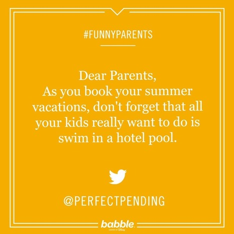 The Funniest Parenting Tweets on Vacationing with Kids | Strange days indeed... | Scoop.it