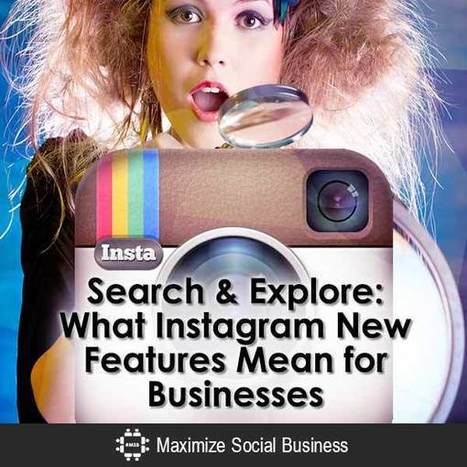 Search & Explore: What Instagram New Features Mean for Businesses   digital marketing strategy   Scoop.it