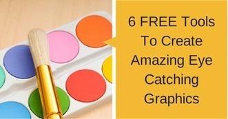 6 FREE Tools To Create Amazing Eye Catching Graphics | Social Media Magic | Scoop.it