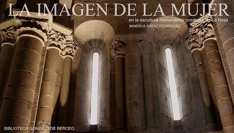 LA IMAGEN DE LA MUJER EN LA ESCULTURA MONUMENTAL ROMÁNICA DE LA RIOJA | Minerva | Scoop.it