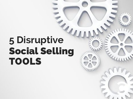 5 Disruptive Social Selling Tools | digital marketing strategy | Scoop.it