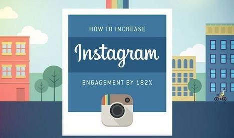 How to Increase Your Instagram Engagement by 182% #infographic | Web Design - web marketing | Scoop.it