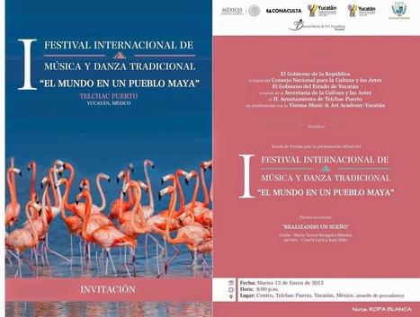 Libertad de Expresión Yucatán: Esta noche, gran presentación del Festival de Música y Danza Tradicional El Mundo en un Pueblo Maya | Mayapan | Scoop.it
