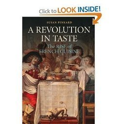 A Revolution in Taste: The Rise of French Cuisine, 1650-1800 | Historical gastronomy | Scoop.it