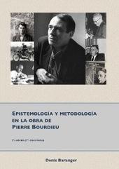 [Descarga libre] Epistemología y metodología en la obra de Pierre Bourdieu. Denis Baranger | Epistemología y Ética | Scoop.it