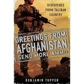 Greetings From Afghanistan, Send More Ammo: Dispatches from Taliban Country | Greetings From Afghanistan Send More Ammo-independent reading | Scoop.it