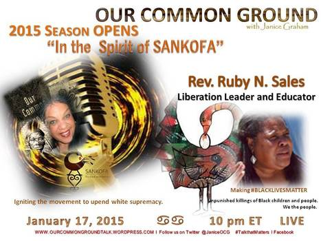 UPENDING WHITE SUPREMACY in the Spirit of Sankofa  l Our Common Ground Opens 2015 Broadcast Seaso | OUR COMMON GROUND with Janice Graham  ☥ Coming Up | Scoop.it