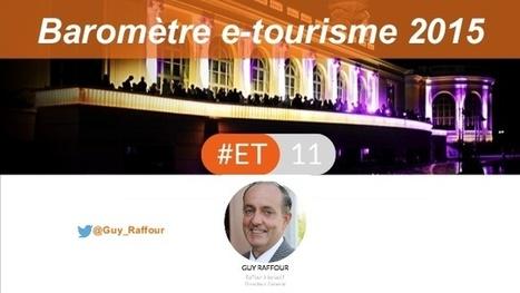 Baromètre e-tourisme 2015 Guy Raffour | web 2.0 et etourisme | Scoop.it