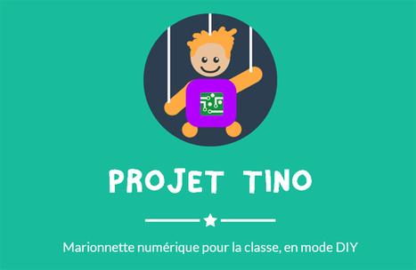 Projet Tino - Marionnette numérique pour la classe, en mode DIY @tino_project #EcoleNumerique | Bib-bib-bib Youpi | Scoop.it