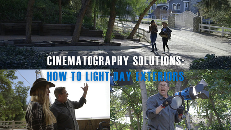 Cinematography Solutions: How to Light Day Exteriors - The Hurlblog: Create. Innovate. Educate. | Video Marketing Strategy | Scoop.it