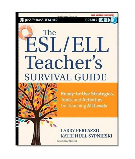 The ESL / ELL Teacher's Survival Guide: Ready-to-Use Strategies, Tools, and Activities for Teaching English Language Learners of All Levels by Larry Ferlazzo, Katie Hull Sypnieski - EbookNetworking... | Creating ESL Lesson Plans | Scoop.it