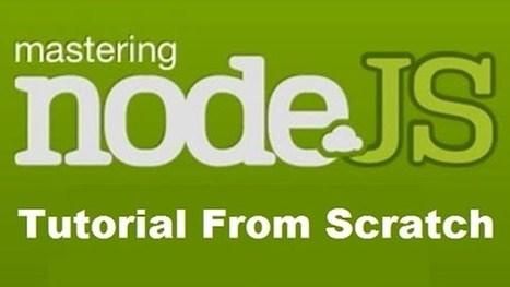 Node.js Tutorial For Beginners 2015 | The Complete Tutorial to Learn Node.js | Bazaar | Scoop.it