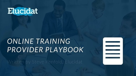 Free eBook: The Online Training Provider Playbook - eLearning Industry | Emerging Learning Technologies | Scoop.it