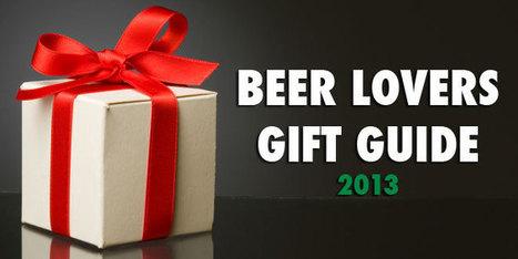 Beer Lovers Gift Guide 2013 | Craft Beer | Scoop.it