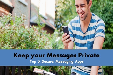 Keep your Messages Private: Top 5 Secure Messaging Apps | Mobile app development | Scoop.it