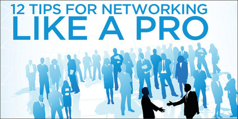 12 Tips for Networking Like a Pro; Young Entrepreneurs Shed Insight | My Path Builder, A network for Entrepreneurs | Scoop.it