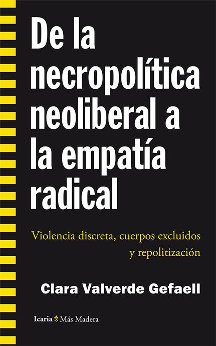 De la necropolítica neoliberal a la empatía radical - Clara Valverde   Technocare   Tecnocuidado   Scoop.it