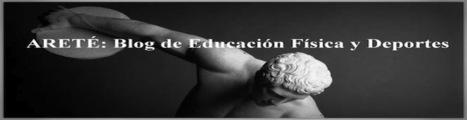 ARETÉ: Educación Física y Deportes | Educación Física. Edublogs de aula | Scoop.it