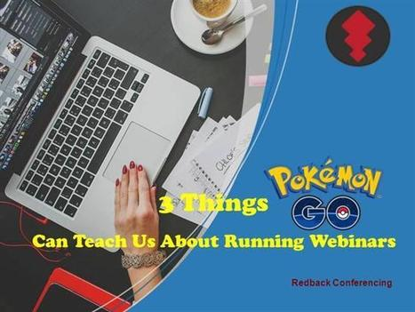3 Things Pokémon Go Can Teach Us about Running Webinars | Managed Webinar | Scoop.it