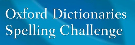 Oxford Dictionaries Spelling Challenge | Create: 2.0 Tools... and ESL | Scoop.it