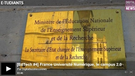 [EdTech #4] France Université Numérique, le campus 2.0 - Digital Business News | MOOC Progré | Scoop.it