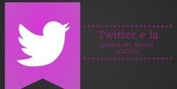 #Twitter e la guerra dei Mondi #SocialMedia | ALBERTO CORRERA - QUADRI E DIRIGENTI TURISMO IN ITALIA | Scoop.it