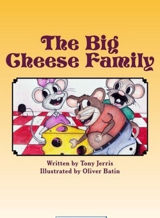 Mice Reign Supreme in New Children's Book: THE BIG CHEESE FAMILY! | THE BIG CHEESE FAMILY! New Children's Book by Tony Jerris | Scoop.it