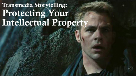 Transmedia Storytelling: Protecting your Intellectual Property | Transmedia: Storytelling for the Digital Age | Scoop.it