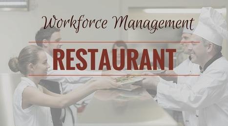 The Trick to Successful Restaurant Workforce Management | Restaurant Management Ideas | Scoop.it
