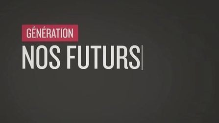 Génération Quoi – Nos Futurs