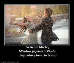 Lo Siento Mucho, Mientras jugabas al Pirata llego otro | Imagenes de Frases de Amor | Imagenes Con Mensajes de Amor | Scoop.it