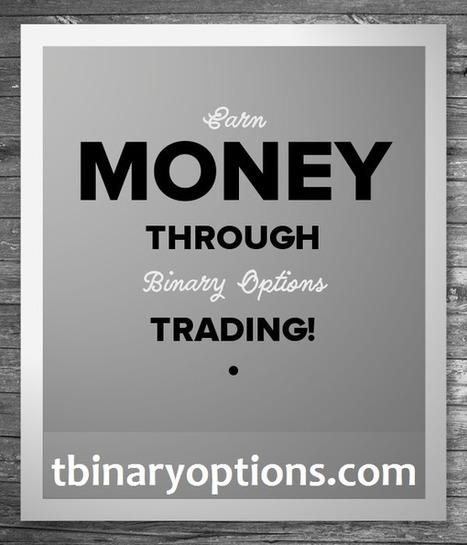 Binary Options Trading: Earn Money through Binary Options Trading! | Binary Options Trading and Brokers | Scoop.it