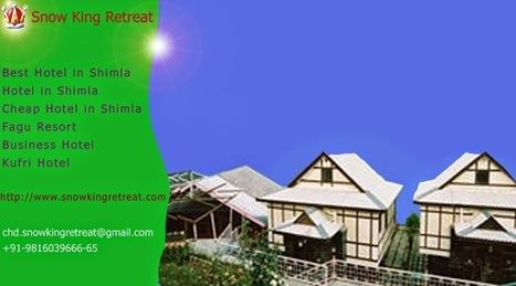 Shimla Hotel - Hotel in Fagu - Best Resort Kufri - Snow King Retreat: 3 Star Hotel Shimla | Hotel in Shimla - Snow King Retreat | Scoop.it