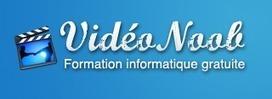 Videonoob : formation informatique gratuite | Maison Ou Bureau | Freeware et applications en lignes gratuites | Scoop.it