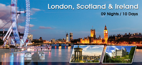 London Scotland Ireland Holiday Tour Packages 2016. | Europe Group Tours, Holiday Packages, Travel Packages 2017 | Scoop.it