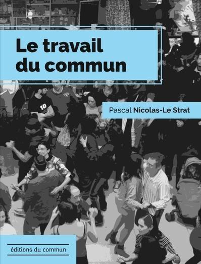 Le travail du commun – Pascal Nicolas-Le Strat | Démocratie en ligne, participative et délibérative | Scoop.it