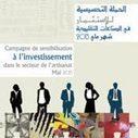 Démarrage de la campagne de sensibilisation à l'investissement dans le secteur de l'artisanat | Campagne de sensibilisation à l'investissement dans le secteur de l'artisanat | Scoop.it