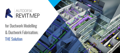 Autodesk Revit MEP for Ductwork Modelling & Ductwork Fabrication; The Solution   Architecture Engineering & Construction (AEC)   Scoop.it