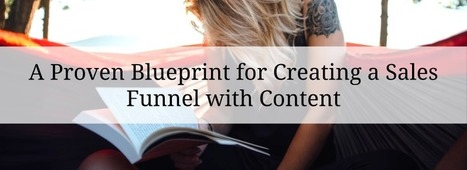 A Proven Blueprint for Creating a Sales Funnel with Content | Simply Social Media | Scoop.it