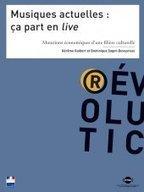 Librairie : Boutique en ligne : Catalogue de la librairie : Essais : Réflexions : Musiques actuelles : ça part en live | La culture au Luxembourg dans le domaine de la musique amplifié | Scoop.it