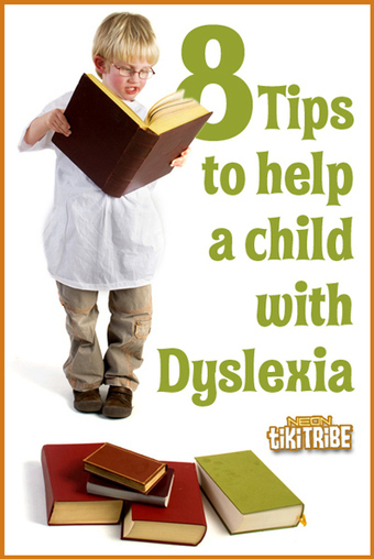 How Do You Help a Child with Dyslexia - 8 Easy Tips - Neon Tiki Tribe | Dyslexia & LD Discovery | Scoop.it