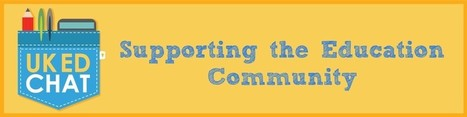 UKEdChat.com - Supporting the #UKEdChat Education Community | Learning, Teaching & Leading Today | Scoop.it